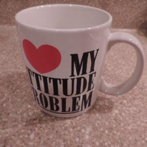 "Coffee Mug "" I Love My Attitude Problem"""