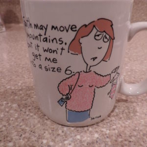"Coffee Mug "" Faith May Move Mountains …….."""